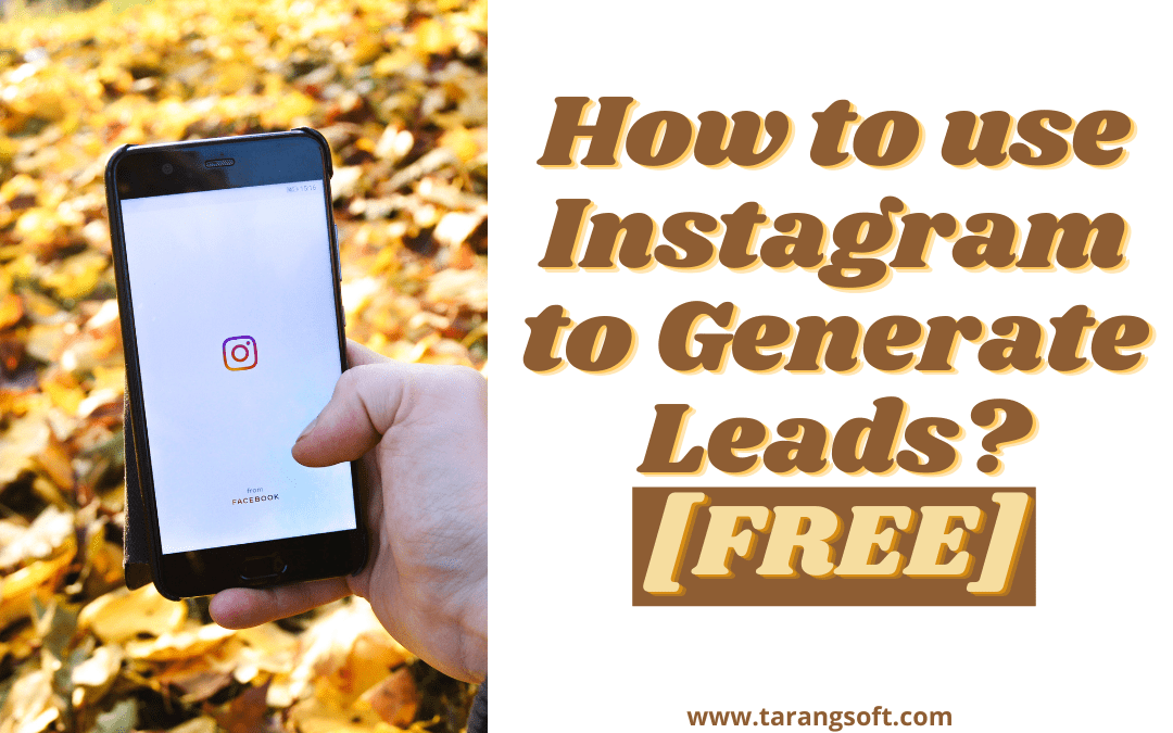 How to use Instagram to Generate Leads? [Free]
