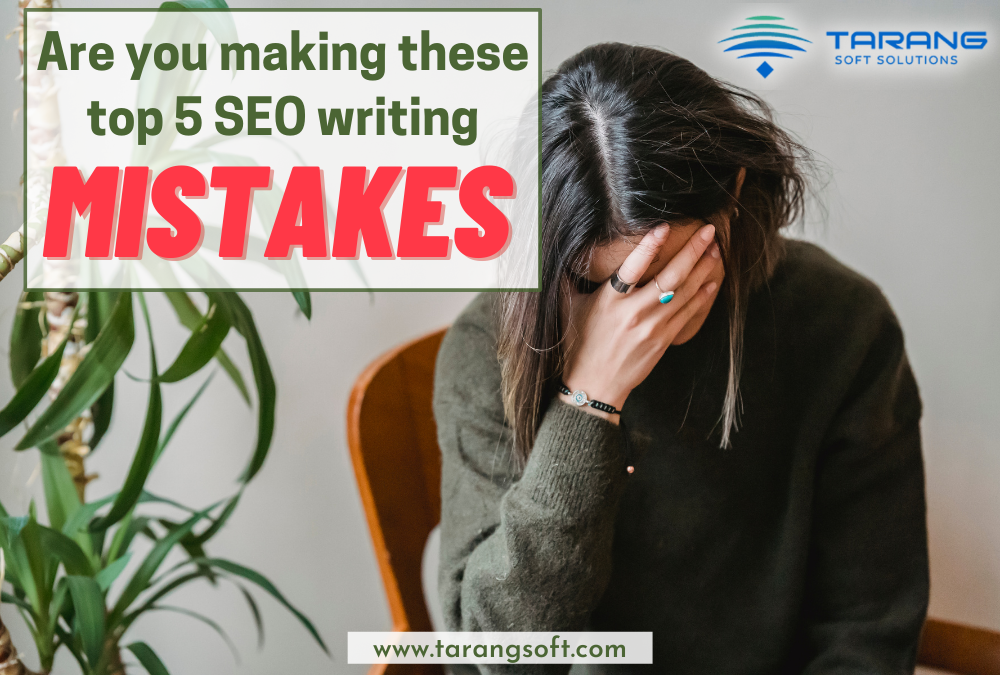 Top 5 SEO Writing Mistakes to Avoid